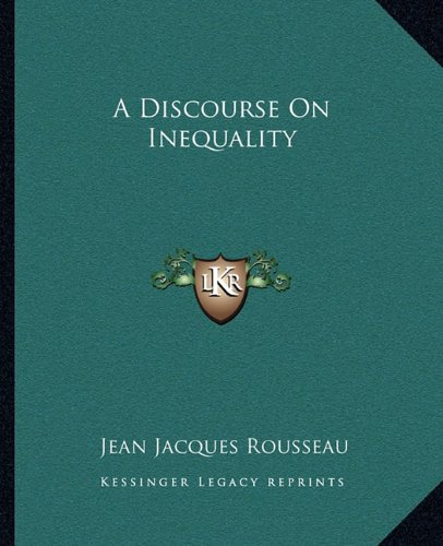 9781162659954: A Discourse on Inequality (Kessinger Legacy Reprints)