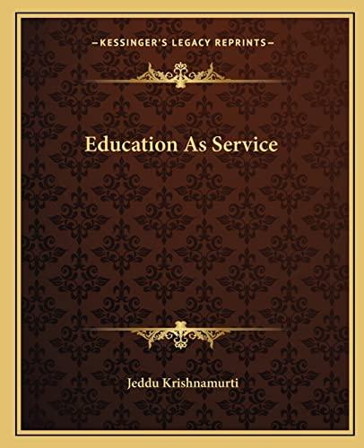 Education As Service: Jeddu Krishnamurti