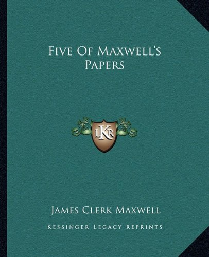 9781162662961: Five Of Maxwell's Papers