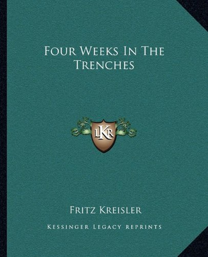 9781162663456: Four Weeks In The Trenches