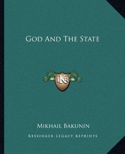9781162664590: God And The State