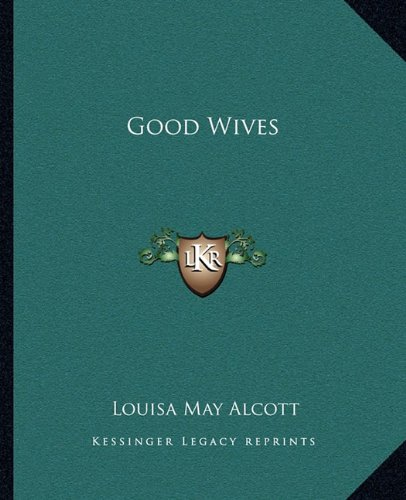 9781162664712: Good Wives