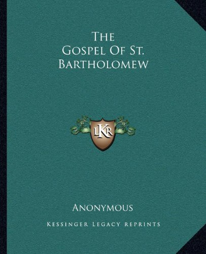 9781162664736: The Gospel Of St. Bartholomew