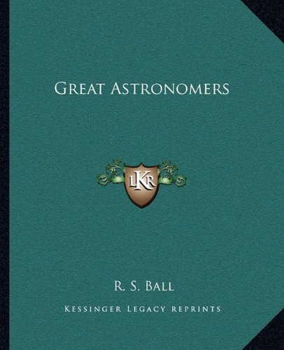 9781162664897: Great Astronomers