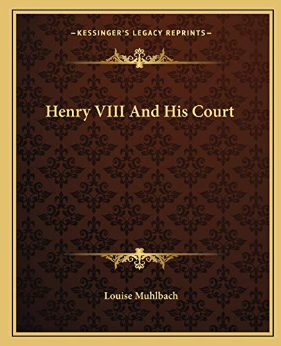 9781162665696: Henry VIII and His Court