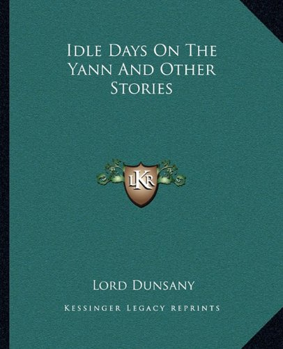 9781162667201: Idle Days On The Yann And Other Stories