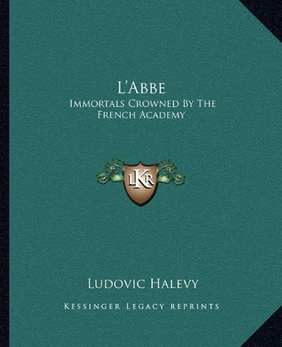 L'Abbe: Immortals Crowned By The French Academy