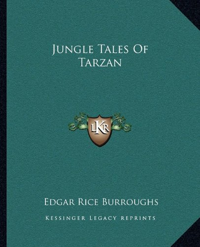 Jungle Tales Of Tarzan (9781162669540) by Edgar Rice Burroughs