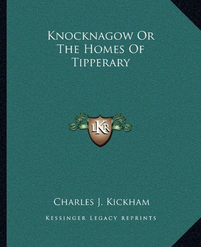 9781162669854: Knocknagow Or The Homes Of Tipperary