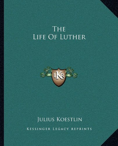 9781162671079: The Life Of Luther