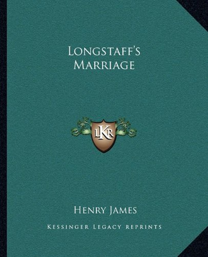 9781162671628: Longstaff's Marriage