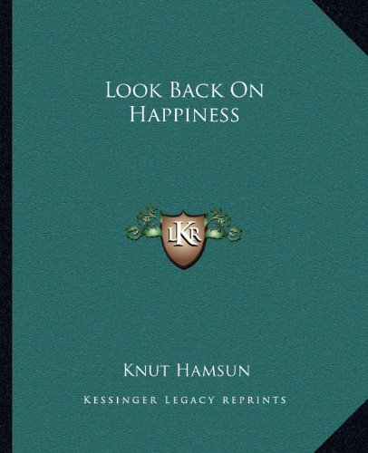 9781162671635: Look Back On Happiness
