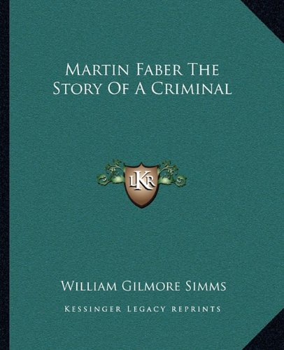 9781162672939: Martin Faber The Story Of A Criminal