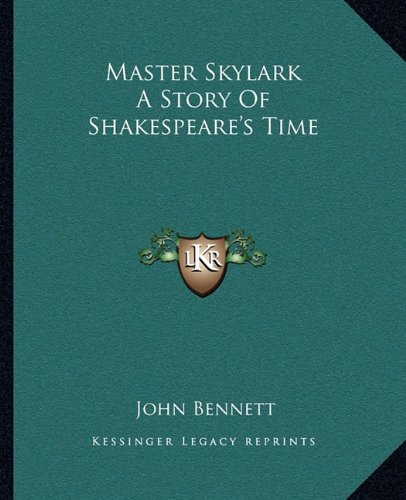 9781162673165: Master Skylark A Story Of Shakespeare's Time