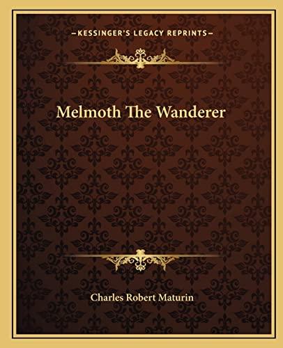 9781162673424: Melmoth the Wanderer