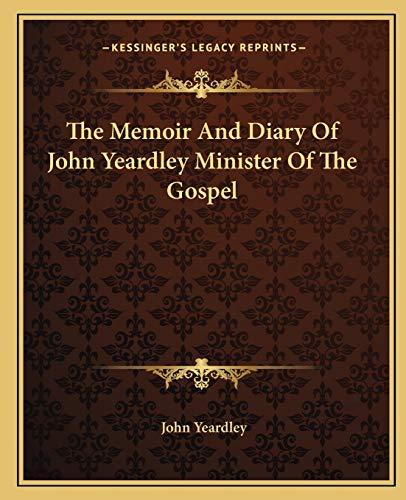 9781162673431: The Memoir And Diary Of John Yeardley Minister Of The Gospel