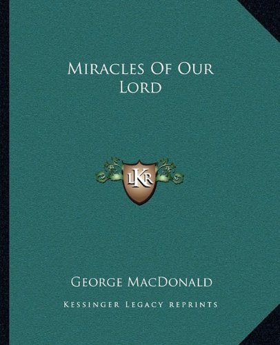 9781162674063: Miracles Of Our Lord
