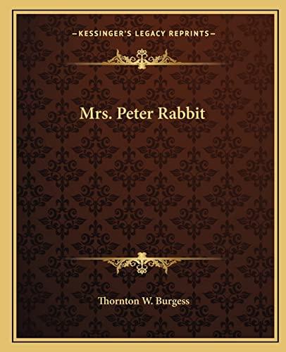 Mrs. Peter Rabbit (9781162675190) by Thornton W. Burgess