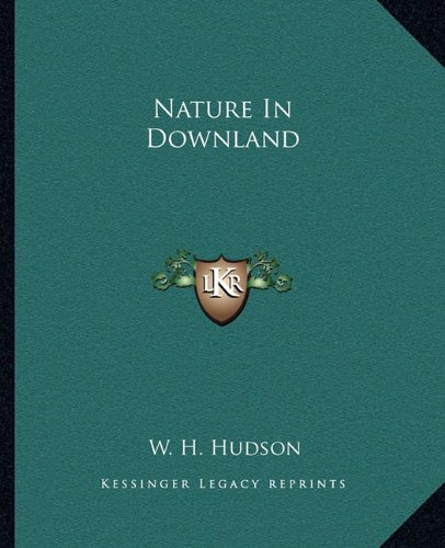 Nature In Downland (9781162675923) by Hudson, W. H.