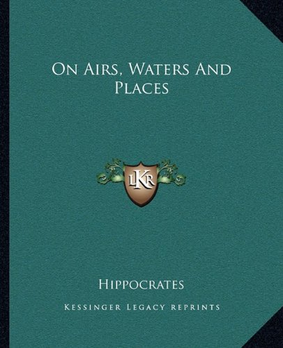 9781162677194: On Airs, Waters And Places