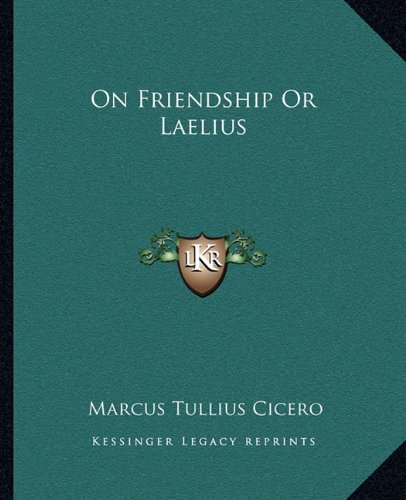 9781162677279: On Friendship Or Laelius
