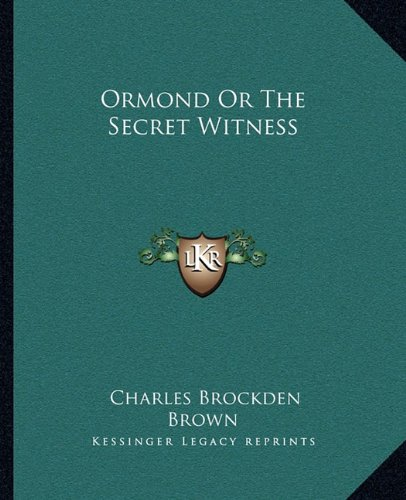9781162678030: Ormond Or The Secret Witness