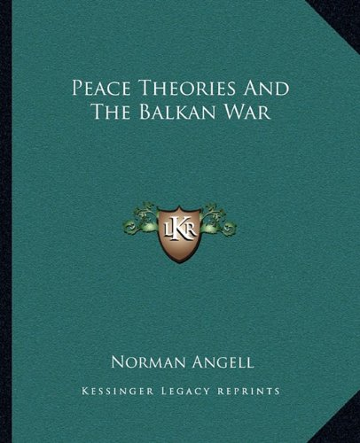 9781162678993: Peace Theories And The Balkan War