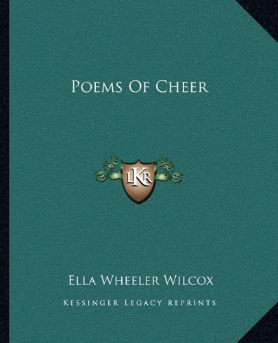 Poems Of Cheer (9781162680200) by Wilcox, Ella Wheeler