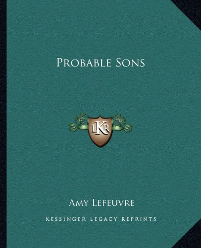 9781162680897: Probable Sons