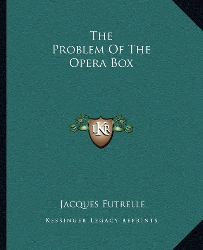 9781162680958: The Problem Of The Opera Box