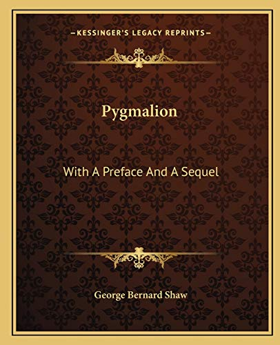 9781162681245: Pygmalion: With A Preface And A Sequel