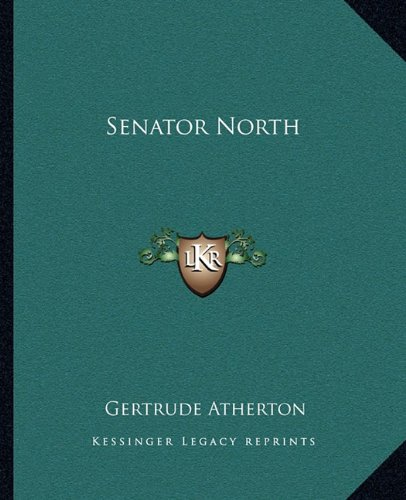 9781162683461: Senator North