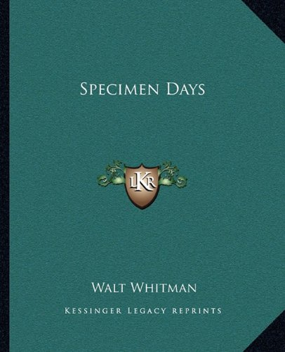9781162684963: Specimen Days