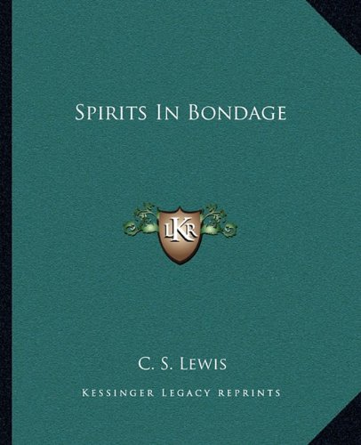 Spirits In Bondage (9781162685021) by C. S. Lewis