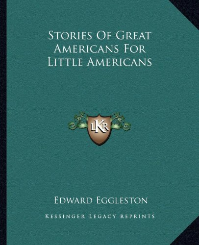9781162685885: Stories Of Great Americans For Little Americans