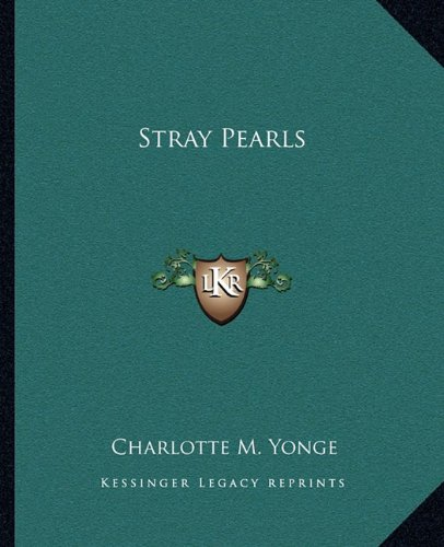 Stray Pearls (9781162685960) by Charlotte M. Yonge