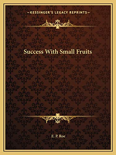 9781162686103: Success With Small Fruits
