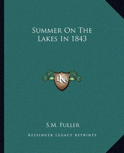 9781162686158: Summer On The Lakes In 1843