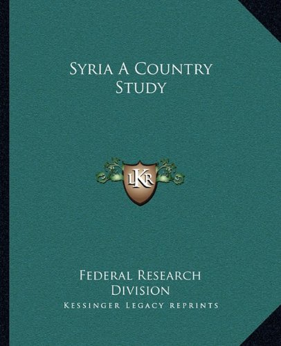 9781162686394: Syria A Country Study
