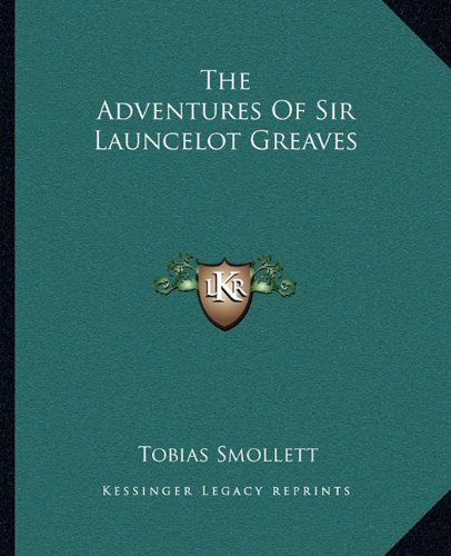 9781162687445: The Adventures of Sir Launcelot Greaves