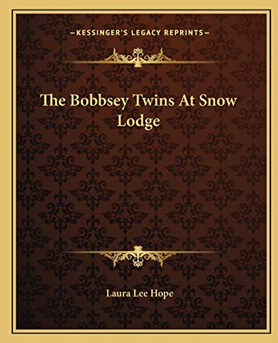 9781162689180: The Bobbsey Twins At Snow Lodge