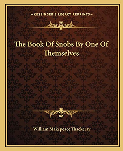 9781162689326: The Book Of Snobs By One Of Themselves