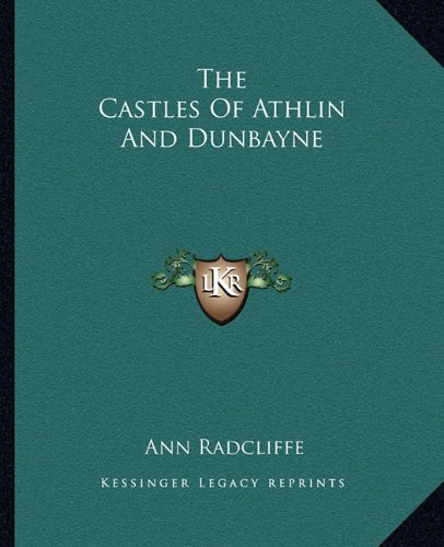 9781162690476: The Castles Of Athlin And Dunbayne