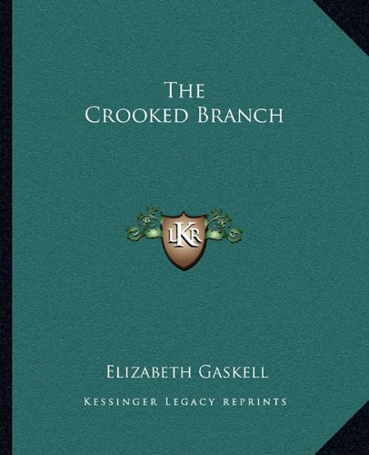 9781162691893: The Crooked Branch