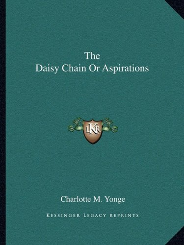 The Daisy Chain Or Aspirations (1162692146) by Charlotte M. Yonge