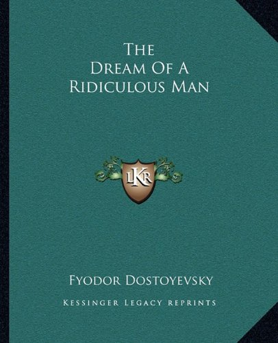 9781162693057: The Dream Of A Ridiculous Man