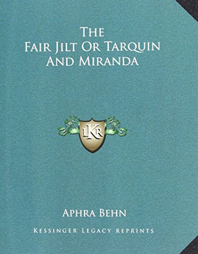 The Fair Jilt Or Tarquin And Miranda (1162694181) by Aphra Behn
