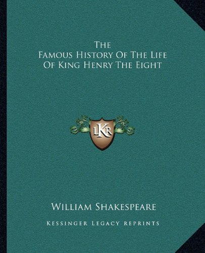 9781162694337: The Famous History of the Life of King Henry the Eight