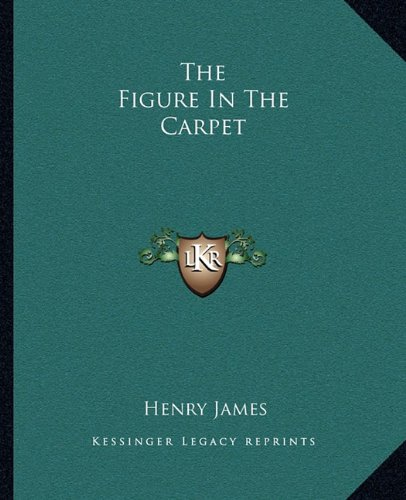 9781162694542: The Figure In The Carpet