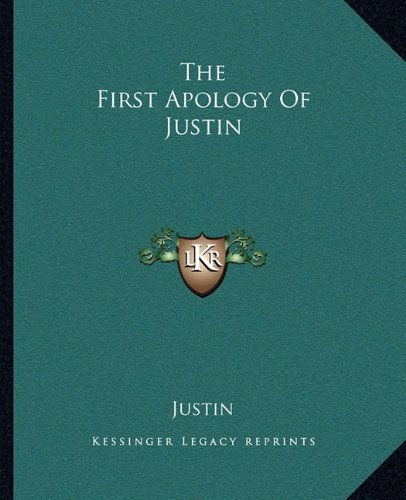 9781162694610: The First Apology Of Justin